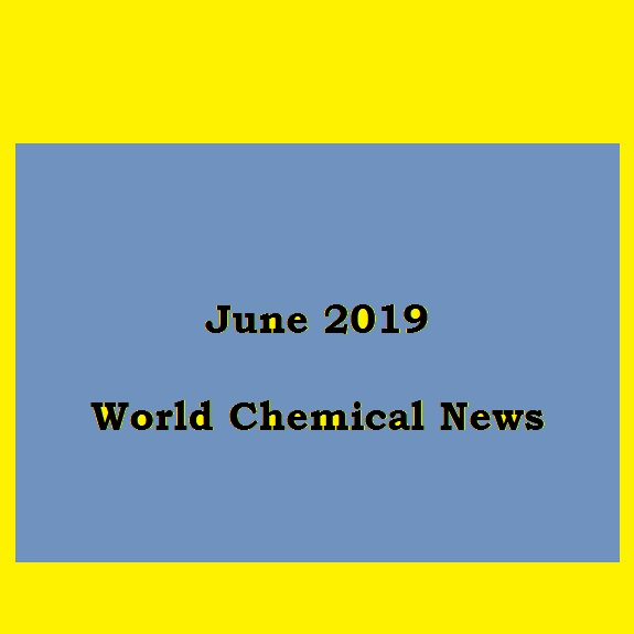 World Chemical News ,June 2019,by chemwinfo