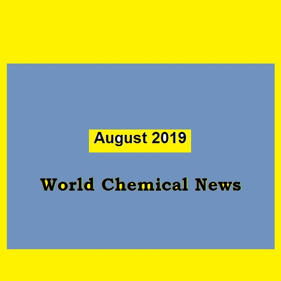 World Chemical News  August 2019 by chemwinfo