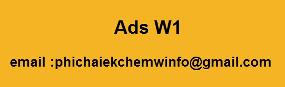 Ads W1, contact..phichaiekchemwinfo@gmail.com